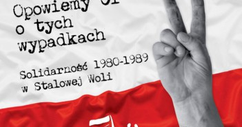 opowiemy-ci-o-tych-wypadkach-solidarnosc-1980-1989-w-stalowej-woli1
