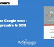 Ce que Google veut - Comprendre le SEO